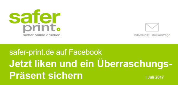 Newsletter Juli 2017 / safer-print.de auf Facebook - Jetzt liken und ein Ueberraschungs-Praesent sichern
