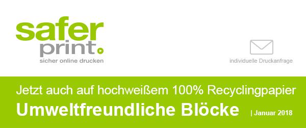 Newsletter Januar 2018 / Jetzt auch auf hochweißem 100% Recyclingpapier Umweltfreundliche Blöcke