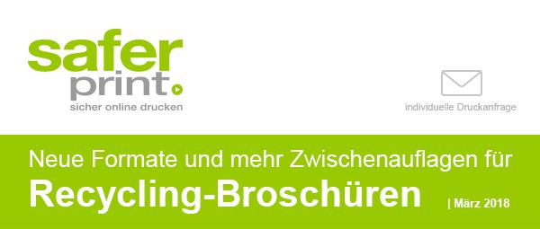 Newsletter März 2018 / Neue Formate und mehr Zwischenauflagen fuer Recycling-Broschueren